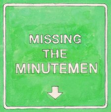 missing the minutemen